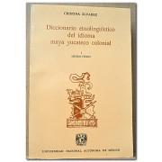DICCIONARIO ETNOLINGUISTICO DEL IDIOMA MAYA YUCATECO COLONIAL. Volumen 1.: Mundo Fisico