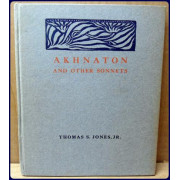 AKHNATON AND OTHER SONNETS