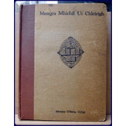 MEASGRA I gCUIMHNE MHICHIL UI CHLEIRIGH: Miscellany of Historical and Linguistic Studies in Honour of Brother Michael O'Dleirigh, O.F.M. Chief of the Four Masters 1643-1943