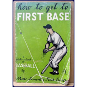 HOW TO GET TO FIRST BASE