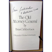 THE OLD ATTORNEY GENERAL GENERAL. A BIOGRAPHY OF RICHARD JOHN UNIACKE