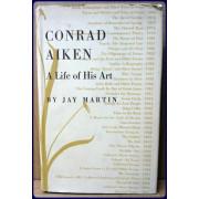 CONRAD AIKEN. A LIFE OF HIS ART