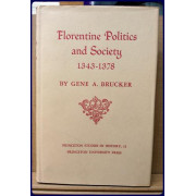 FLORENTINE POLITICS AND SOCIETY 1343-1378 (Princeton Studies in History, 12)