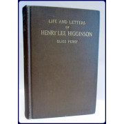 LIFE AND LETTERS OF HENRY LEE HIGGINSON