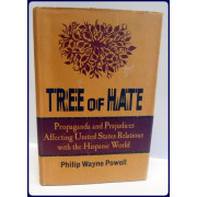 TREE OF HATE, PROPAGANDA AND PREJUDICES AFFECTING UNITED STATES RELATIONS WITH THE HISPANIC WORLD