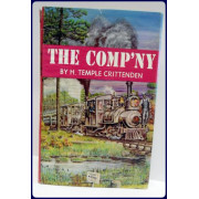 THE COMP'NY. THE STORY OF THE SURRY, SUSSEX AND SOUTHAMPTON RAILWAY AND THE SURRY LUMBAR COMPANY
