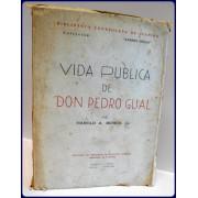 VIDA PUBLICA DE DON PEDRO GUAL