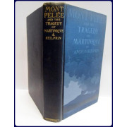 MONT PELEE AND THE TRAGEDY OF MARTINIQUE. A Study of the Great Catastrophes of 1902, With Observations and Experiences in the Field
