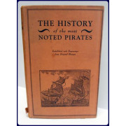 THE HISTORY OF THE LIVES AND BLOODY EXPLOITS OF THE MOST NOTED PIRATES; THEIR TRIALS AND EXECUTIONS.