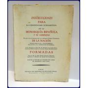 INSTRUCCIONES PARA LA CONSTITUCION FUNDAMENTAL DE LA MONARQUIA ESPANOLA Y SU GOBIERNO
