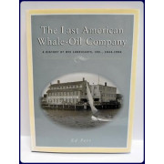 THE LAST AMERICAN WHALE-OIL COMPANY. A History of Nye Lubricants, Inc., 1844-1994