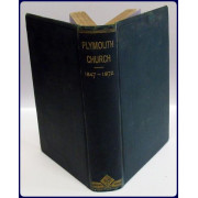 THE HISTORY OF PLYMOUTH CHURCH, (HENRY WARD BEECHER) 1847-1872