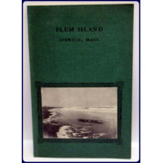 PLUM ISLAND IPSWICH, MASS. (Publications of The Ipswich Historical Society XXII)