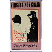 PERSONA NON GRATA. An Envoy in Castro's Cuba
