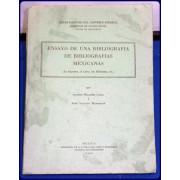 ENSAYO DE UNA BIBLIOGRAFIA DE BIBLIOGRAFIAS MEXICANAS  (La Imprenta, elLibro, las Bibliotecas, etc.)