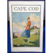 CAPE COD. A Plain Tale of the Lure of Old Colony Country