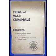 TRIAL OF WAR CRIMINALS. DOCUMENTS: 1. Report of Robert H. Jackson to the President. 2. Agreement Establishing an International Military Tribunal. 3. Indictment. (Department of State Publication 2420)