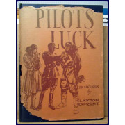PILOT'S LUCK. Drawings by Clayton Knight