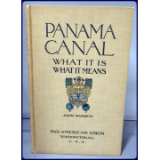PANAMA CANAL. WHAT IT IS, WHAT IT MEANS