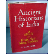 ANCIENT HISTORIANS OF INDIA. A STUDY IN HISTORICAL BIOGRAPHIES