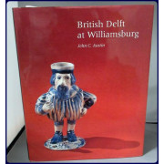 BRITISH DELFT AT WILLIAMSBURG. (Williamsburg Decorative Arts Series)