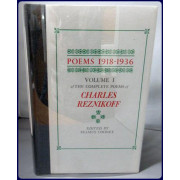POEMS 1918-1936. VOLUME 1 OF THE COMPLETE POEMS OF CHARLES REZINKOFF