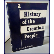 A HISTORY OF THE CROATIAN PEOPLE. Volume 1: Prehistory and Early Period until 1397 A.D.
