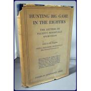 HUNTING BIG GAME IN THE EIGHTIES. The Letters of Elliott Roosevelt Sportsman