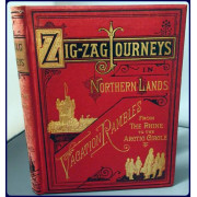 ZIGZAG JOURNEYS IN NORTHERN LANDS. THE RHINE TO THE ARCTIC. A Summer Trip of the ZigZag Club Through Holland, Germany, Denmark, Norway and Sweden