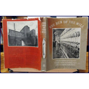 THE RUN OF THE MILL. A Pictorial Narrative of the Expansion, Dominion, Decline and Enduring Impact of The New England Textile Industry