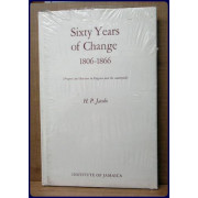 SIXTY YEARS OF CHANGE, 1806-1866. Progress and Reaction in Kingston and the Countryside.
