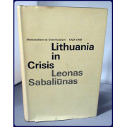 LITHUANIA IN CRISIS. NATIONALISM TO COMMUNISM 1939-1940