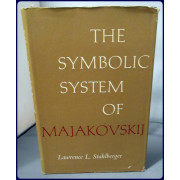 THE SYMBOLIC SYSTEM OF MAJAKOVSKIJ. (Slavistic Printings and Reprintings Vol. XIV)