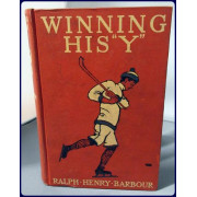 "WINNING HIS ""Y"". A STORY OF SCHOOL ATHLETICS"