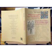 BLOEMEN OR TEGELS IN DE DOUDEN EEUW Van Prent Tot Tegel: DUTCH FLORAL TILES IN THE GOLDEN AGE And Their Botanical Prints