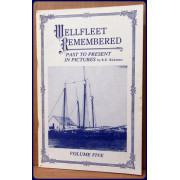 WELLFLEET REMEMBERED. Past to Present in Pictures. Vol. 5.