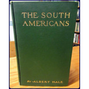 THE SOUTH AMERICANS. THE STORY  OF THE SOUTH AMERICAN REPUBLICS, THEIR CHARACTERISTICS, PROGRESS AND TENDENCIES; WITH SPECIAL REFERENCE TO THEIR COMMERCIAL RELATIONS WITH THE UNITED STATES