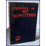 PARODIES ON WALT WHITMAN