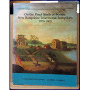 ON THE ROAD NORTH OF BOSTON: NEW HAMPSHIRE TAVERNS AND TURNPIKES 1700-1900