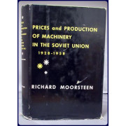 PRICES AND PRODUCTION OF MACHINERY IN THE SOVIET UNION 1928-1958
