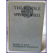 THE RIDDLE OF THE SPINNING WHEEL. Being an Exploit in the Career of Hamilton Cleek, Detective