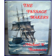 THE PASSAGE MAKERS. The History of the Black Ball Line of Australian Packets, 1852-1871