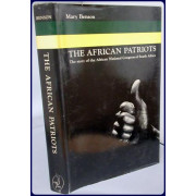 THE AFRICAN PATRIOTS. THE STORY OF THE AFRICAN NATIONAL CONGRESS OF SOUTH AFRICA