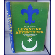 LEVANTINE ADVENTURER: THE TRAVELS AND MISSIONS OF THE CHEVALIER d'ARVIEUX