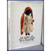 THE HAPPY LIFE OF A COLLECTOR. THE LEGENDARY DOLL COLLECTION OF NAOMI BRYANT