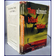 THEY ALMOST KILLED HITLER. BASED ON THE PERSONAL ACCOUNT OF FABIAN VON SCHLABRENDORFF
