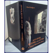 ANGKOR BEFORE AND AFTER. A Cultural History of the Khmers.