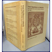 FROM IMPOTENCE TO AUTHORITY The Spanish Crown and the American Audiencias, 1687-1808