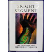 BRIGHT SEGMENT. VOLUME VIII: THE COMPLETE STORIES