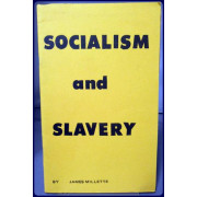 SOCIALISM AND SLAVERY